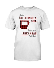SOUTH DAKOTA GIRL LIVING IN ARKANSAS WORLD Classic T-Shirt front
