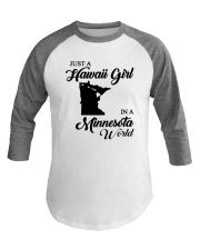 JUST A HAWAII GIRL IN A MINNESOTA WORLD Baseball Tee thumbnail