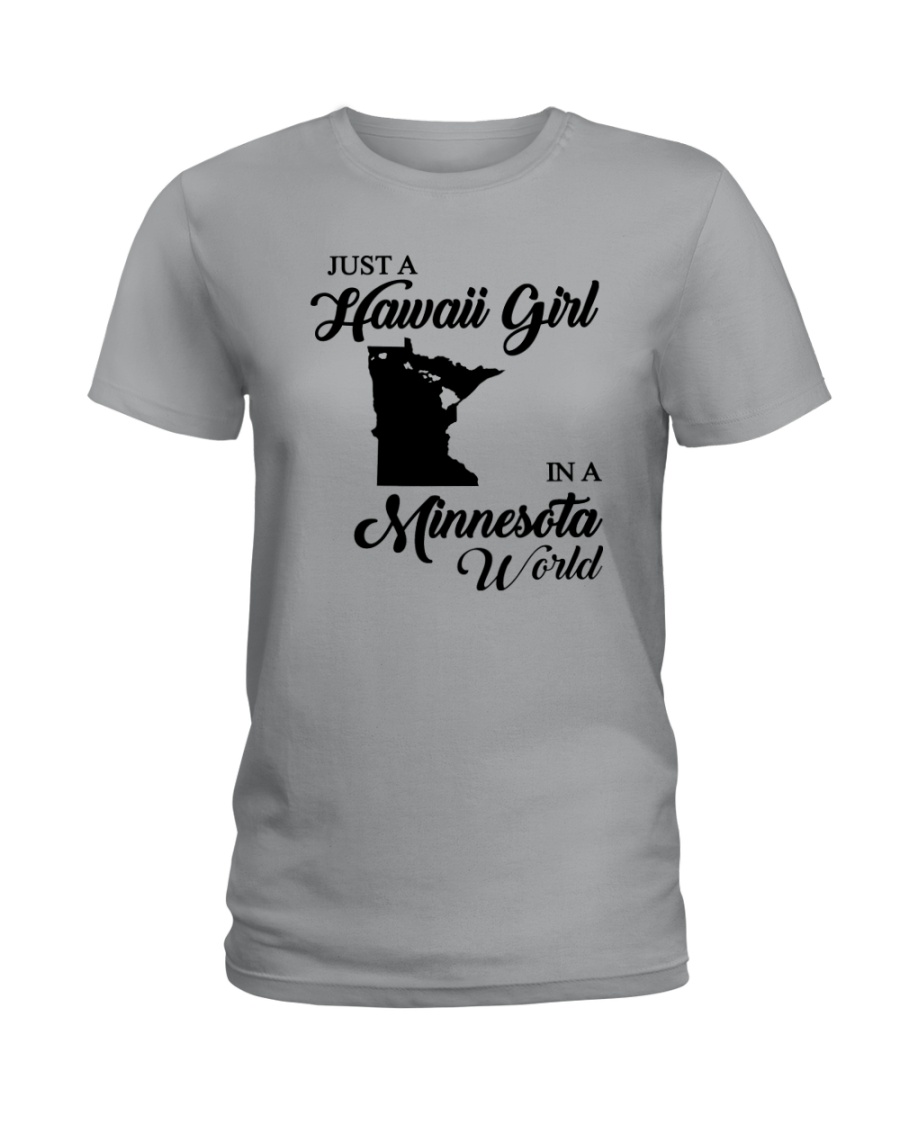 JUST A HAWAII GIRL IN A MINNESOTA WORLD Ladies T-Shirt
