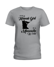 JUST A HAWAII GIRL IN A MINNESOTA WORLD Ladies T-Shirt front