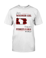 WISCONSIN GIRL LIVING IN PENNSYLVANIA WORLD Classic T-Shirt front