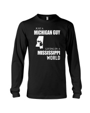 JUST A MICHIGAN GUY LIVING IN MISSISSIPPI WORLD Long Sleeve Tee thumbnail