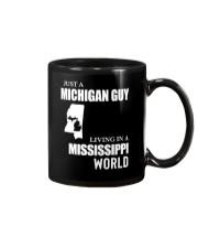 JUST A MICHIGAN GUY LIVING IN MISSISSIPPI WORLD Mug thumbnail