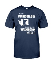 JUST A MINNESOTA GUY LIVING IN WASHINGTON WORLD Classic T-Shirt front