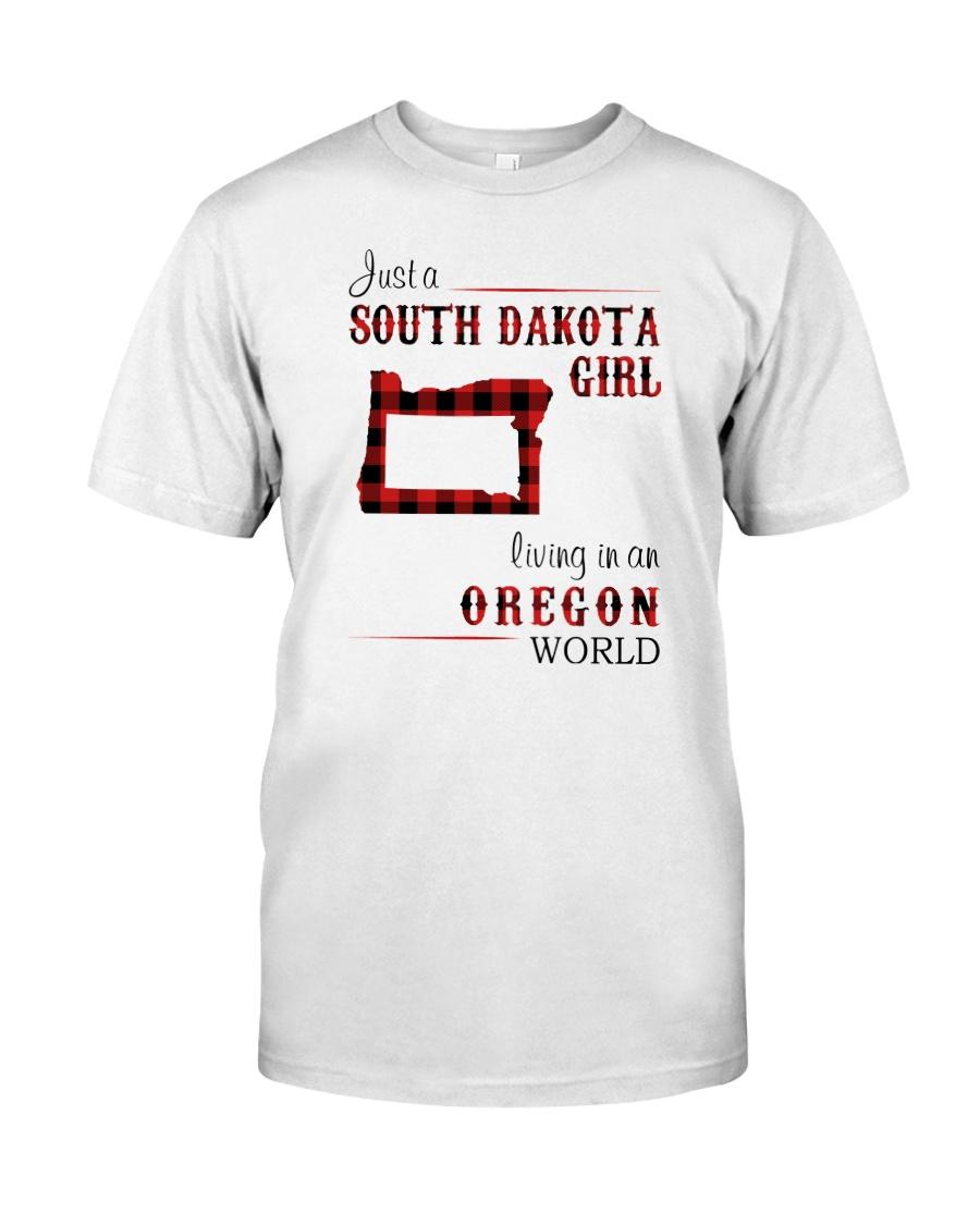 SOUTH DAKOTA GIRL LIVING IN OREGON WORLD Classic T-Shirt