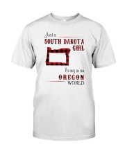 SOUTH DAKOTA GIRL LIVING IN OREGON WORLD Classic T-Shirt front
