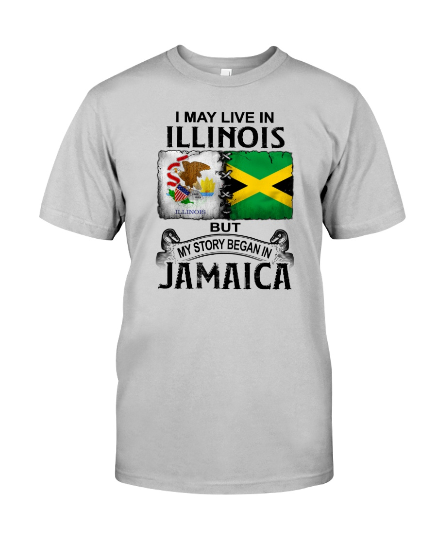 LIVE IN ILLINOIS BEGAN IN JAMAICA Classic T-Shirt