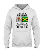 LIVE IN ILLINOIS BEGAN IN JAMAICA Hooded Sweatshirt thumbnail
