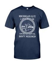 MICHIGAN GUY I AM WHO I AM Classic T-Shirt front