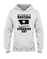 CANADIAN GUY LIFE TOOK TO MONTANA Hooded Sweatshirt thumbnail