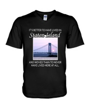 IT'S BETTER TO HAVE LIVED IN STATEN ISLAND  V-Neck T-Shirt thumbnail