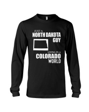 JUST A NORTH DAKOTA GUY LIVING IN COLORADO WORLD Long Sleeve Tee thumbnail