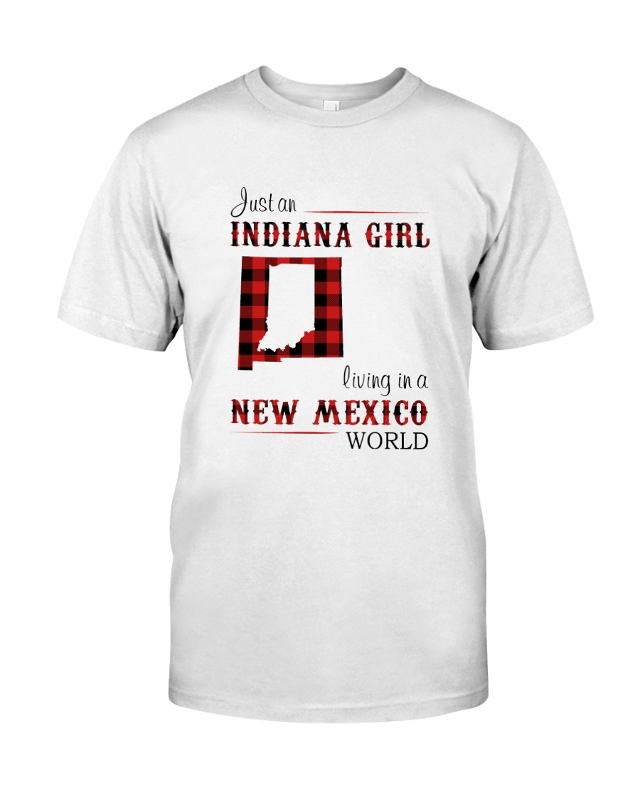 INDIANA GIRL LIVING IN NEW MEXICO WORLD Classic T-Shirt