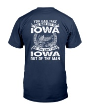 YOU CAN'T TAKE IOWA OUT OF MAN Classic T-Shirt back
