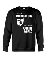JUST A MICHIGAN GUY LIVING IN OHIO WORLD Crewneck Sweatshirt thumbnail