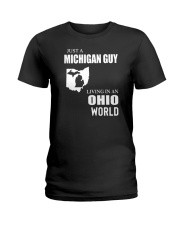 JUST A MICHIGAN GUY LIVING IN OHIO WORLD Ladies T-Shirt thumbnail