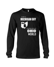 JUST A MICHIGAN GUY LIVING IN OHIO WORLD Long Sleeve Tee thumbnail