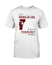 MICHIGAN GIRL LIVING IN VERMONT WORLD Classic T-Shirt front