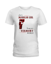 MICHIGAN GIRL LIVING IN VERMONT WORLD Ladies T-Shirt thumbnail