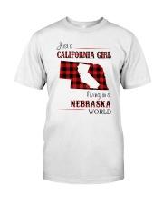 CALIFORNIA GIRL LIVING IN NEBRASKA WORLD Classic T-Shirt front