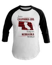 CALIFORNIA GIRL LIVING IN NEBRASKA WORLD Baseball Tee thumbnail