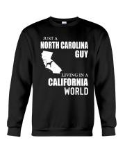 JUST A NORTH CAROLINA GUY LIVING IN CA WORLD Crewneck Sweatshirt thumbnail