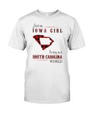 IOWA GIRL LIVING IN SOUTH CAROLINA WORLD Classic T-Shirt front