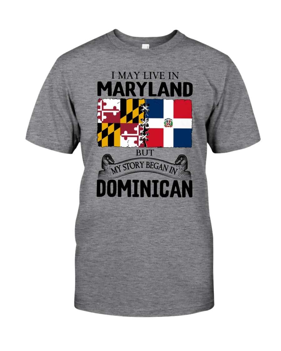 LIVE IN MARYLAND BEGAN IN DOMINICAN ROOT WOMEN Classic T-Shirt
