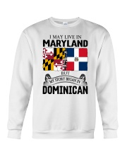 LIVE IN MARYLAND BEGAN IN DOMINICAN ROOT WOMEN Crewneck Sweatshirt thumbnail
