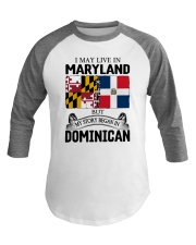 LIVE IN MARYLAND BEGAN IN DOMINICAN ROOT WOMEN Baseball Tee thumbnail