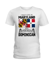 LIVE IN MARYLAND BEGAN IN DOMINICAN ROOT WOMEN Ladies T-Shirt thumbnail