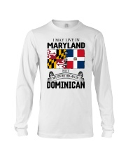 LIVE IN MARYLAND BEGAN IN DOMINICAN ROOT WOMEN Long Sleeve Tee thumbnail