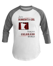 MINNESOTA GIRL LIVING IN COLORADO WORLD Baseball Tee thumbnail