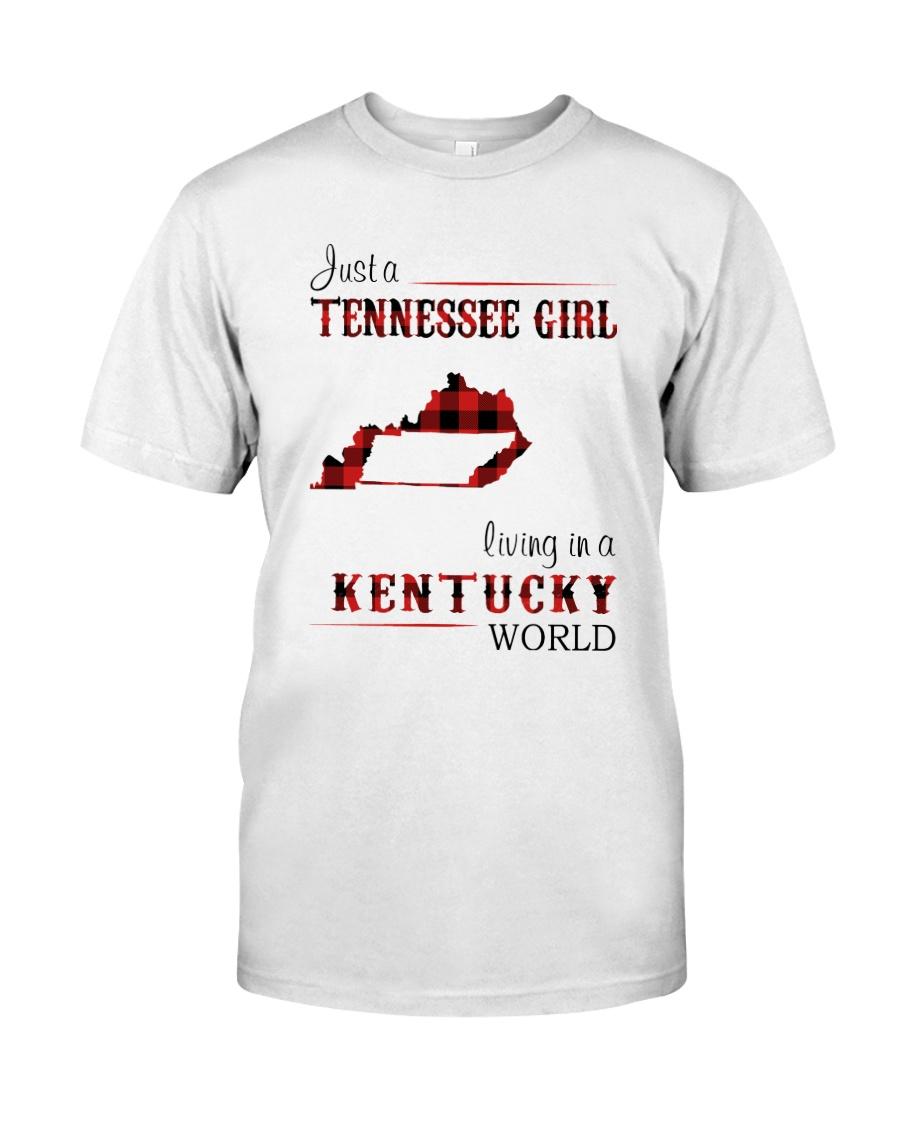 TENNESSEE GIRL LIVING IN KENTUCKY WORLD Classic T-Shirt
