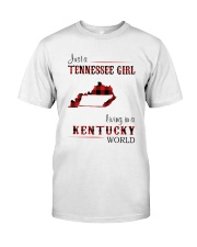 TENNESSEE GIRL LIVING IN KENTUCKY WORLD Classic T-Shirt front