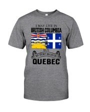 LIVE IN BRITISH COLUMBIA BEGAN IN QUEBEC ROOT Classic T-Shirt front