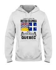 LIVE IN BRITISH COLUMBIA BEGAN IN QUEBEC ROOT Hooded Sweatshirt thumbnail