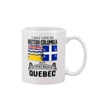 LIVE IN BRITISH COLUMBIA BEGAN IN QUEBEC ROOT Mug thumbnail