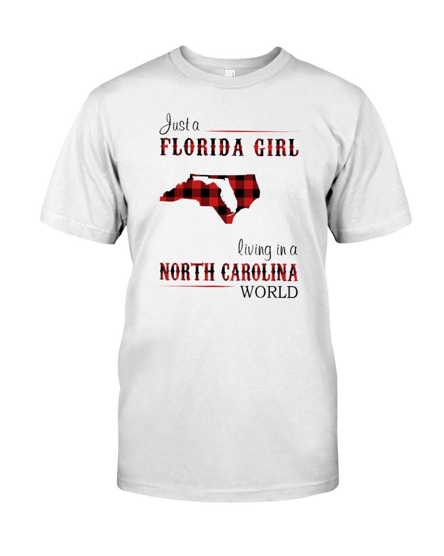 FLORIDA GIRL LIVING IN NORTH CAROLINA WORLD Classic T-Shirt