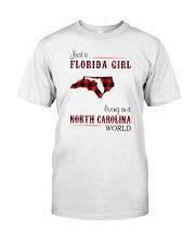 FLORIDA GIRL LIVING IN NORTH CAROLINA WORLD Classic T-Shirt front