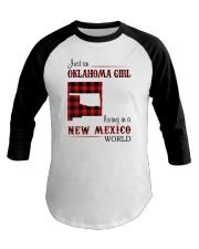 OKLAHOMA GIRL LIVING IN NEW MEXICO WORLD Baseball Tee thumbnail