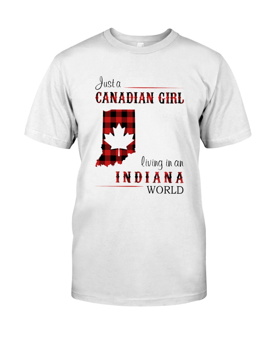 CANADIAN GIRL LIVING IN INDIANA WORLD Classic T-Shirt