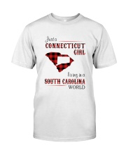CONNECTICUT GIRL LIVING IN SOUTH CAROLINA WORLD Classic T-Shirt front