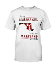 ALABAMA GIRL LIVING IN MARYLAND WORLD Classic T-Shirt front