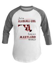 ALABAMA GIRL LIVING IN MARYLAND WORLD Baseball Tee thumbnail