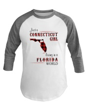CONNECTICUT GIRL LIVING IN FLORIDA WORLD Baseball Tee thumbnail