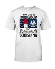 LIVE IN NORTH CAROLINA BEGAN IN LOUISIANA Classic T-Shirt tile