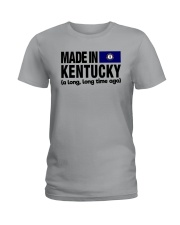 MADE IN KENTUCKY A LONG LONG TIME AGO Ladies T-Shirt thumbnail
