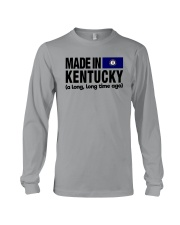MADE IN KENTUCKY A LONG LONG TIME AGO Long Sleeve Tee thumbnail