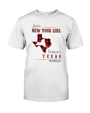 NEW YORK GIRL LIVING IN TEXAS WORLD Classic T-Shirt front